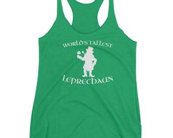 World's Tallest Leprechaun Women's Racerback Tank // Funny Saint Patrick's Day Tank // Cool Shamrock Clover Tank // Lucky Irish Tank