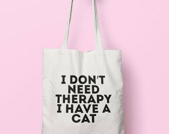 I Don't Need Therapy I Have A Cat Tote Bag Long Handles TB1413