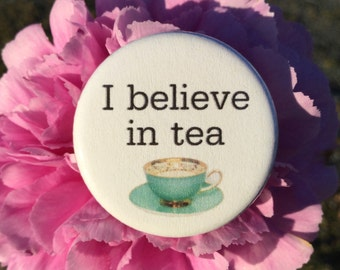 I believe in tea button or magnet