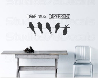 Birds on a Wire Vinyl Wall Decal - Dare To Be Different - Silhouette Bird Decal - Bird Decals - Teen Decals - Nursery Wall Decals - Med-Lg