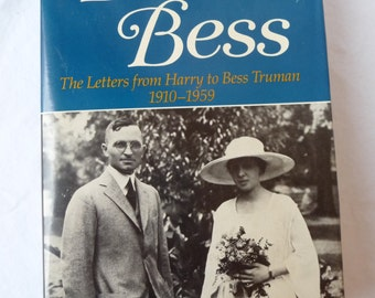 Dear Bess, Letters from Harry to Bess Truman, Robert H. Ferrell, Vintage Hardcover Book, Dustcover, Personal Letters,Correspondence,Pictures