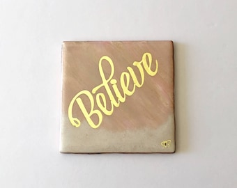 """Blessedly Yours """"Believe"""" Décor"""