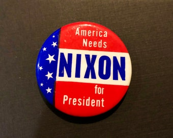 "Vintage 1968 Nixon Campaign Button/ ""America Needs Nixon for President""/ 1968 Election/ President Nixon"