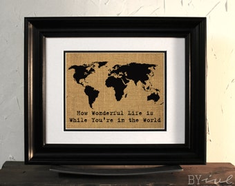 Your Song by Elton John. World Map Burlap Sign Art. How wonderful life is now you're in the world, lyrics art. Unframed.
