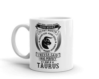 Taurus Astrology dirty mind caring friend filthy mouth smart ass kind soul sweet sinner humble never said i was perfect coffee mug