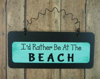 BEACH SIGN I'd Rather Be At The Beach Wooden Chalkboard Metal Cute Tropical Ocean Lake House Theme Nautical Aqua Seafoam