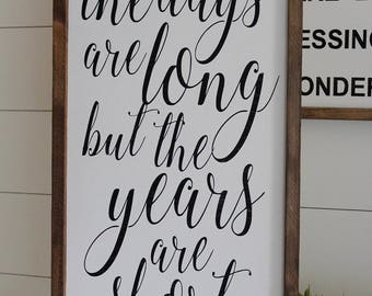 The days are long, but the years are short | Framed Wood Sign | Farmhouse Decor