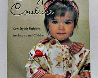 Baby Couture by Samantha McNesby - Baby Kids Clothes Sewing Pattern Book - 35 projects with pattern sheet