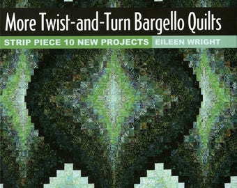 Bargello Pattern, More Twist and Turn Bargello Quilt - Eileen Wright -  Quilt Design Book Softcover - 80 pages, illustrated