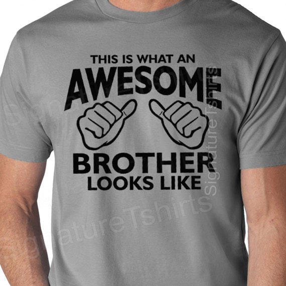 Awesome Brother Shirt Funny Mens T Shirt Gift For Brother