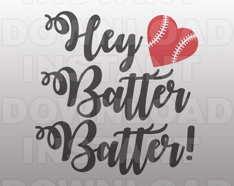 Hey Batter Batter SVG File,Baseball SVG,Softball svg -Personal & Commercial Use- cricut svg,silhouette svg,vector svg,vinyl files,tshirt svg