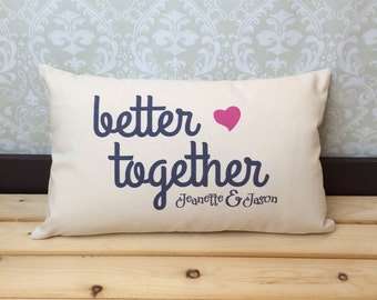 Better Together Pillow, Lumbar Pillow, Wedding Pillow, Anniversary Pillow, Personalized Pillow, Wedding Gift Pillow, Bedroom Pillow