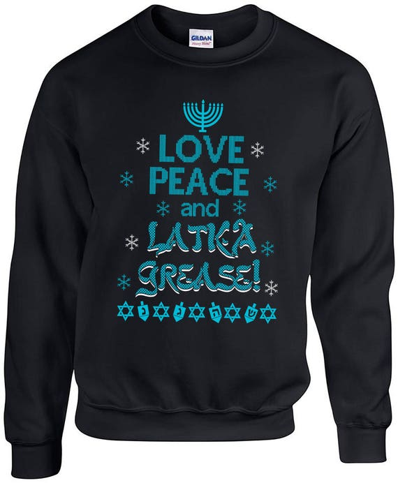 Hanukkah Ugly Sweater, Chanukah Sweater, Love Peace and Latka Grease Sweatshirt, Jewish Holiday, Ugly Sweater, Jumper, Pullover