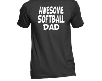 Awesome Softball Dad T-Shirt - Softball Tee - Softball Dad Shirt - Tee - Tshirt - Sports Dad - Shirts With Sayings - Gifts For Dad