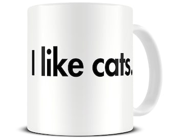Cat Mug - I Like Cats Coffee Mug - Cat Lover Gift - Cat Gifts - MG328