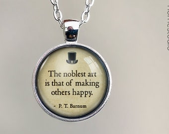 P. T. Barnum (Happy) Quote jewelry. Pendant, Necklace or Keychain Key Ring. Perfect Gift Present. Glass dome phrase words charm HomeStudio