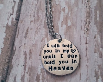 I will hold you in my heart until I hold you in heaven