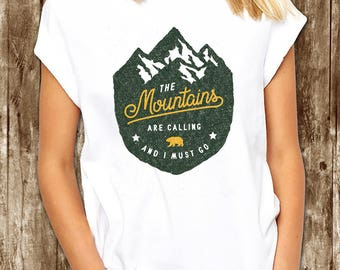 The Mountains Are Calling and I Must Go. Mountains Are Calling Shirt. The Mountains Are Calling T-shirt. Hiking. Trailing. Mountain Climbing