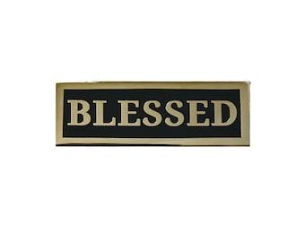 Blessed Lapel Pin - Hard Enamel