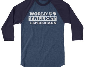World's Tallest Leprechaun Shirt // Funny St. Patrick's Day Shirt // Cool Leprechaun Shirt // Irish 3/4 Sleeve Raglan Shirt