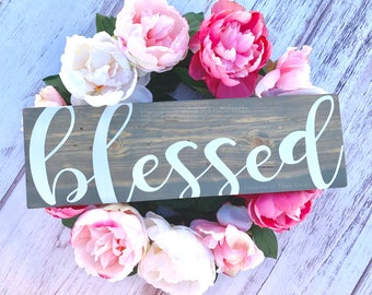 Blessed Sign - Blessed Wood Sign - Farmhouse Decor - Rustic Wood Sign - Rustic Blessed Sign - Handpainted