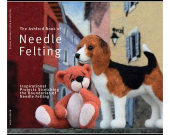 The Ashford Book of Needle Felting