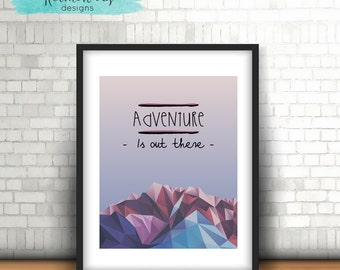 Adventure Is Out There, DIGITAL INSTANT PRINT, 8 x 10 inches, Home Decor, Mountains, Printable, Wall Hanging, Gift, Nursery