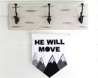 He Will Move Mountains Large Wall Hanging . Wall Banner . Wall Flag . Gift for Baby Boy . Monochrome (Made to Order)