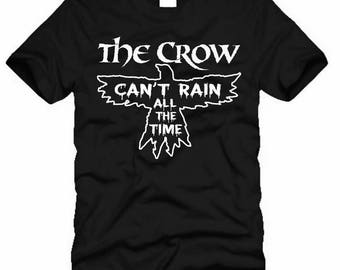 THE CROW Can't Rain All The Time