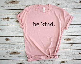 Be kind shirt, be kind, womens shirt, women's shirt, women's tee, be kind shirt, shirt, be kind tee, t shirt, womens, inspirational, shirt