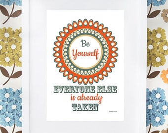 """Oscar Wilde quote """"Be yourself, everyone else os already taken"""" gift print, available framed or unframed."""