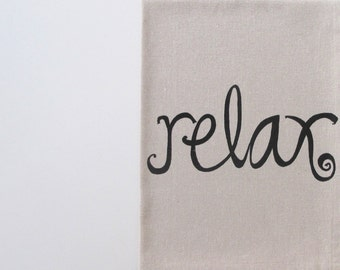 Cotton Kitchen Towel - Relax- Choose your ink color