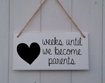 Weeks Until We Become Parents | Pregnancy Countdown| Chalkboard|Count Down | MDF | Wood | Plaque | Sign | Days until | Baby shower | Gift