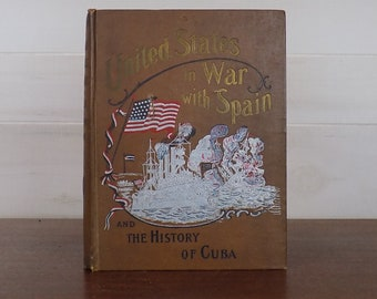 Vintage Book - United States in War with Spain and the History of Cuba 1898 Trumbull White