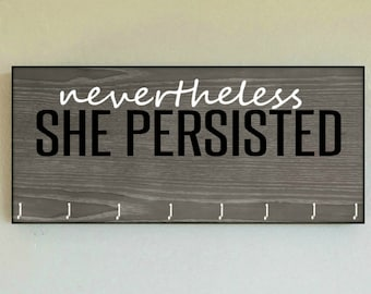 "Race Medal Holder /  Race Medal Hanger ""Nevertheless She Persisted"" Wall Mounted Wood Medal Organizer. CUSTOMIZATiON Available"