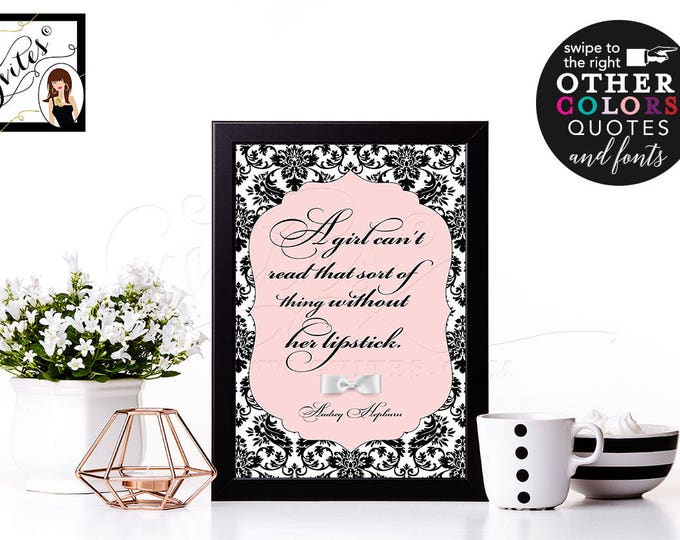 Customizable Audrey Hepburn Quote wall art, poster, blush pink Audrey quote, a girl can't read without her lipstick on. 8x10
