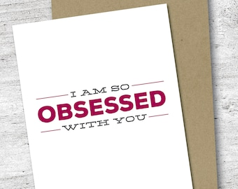I am so Obsessed With You Card | Encouragement Card | Love Card | Friendship Card | Greeting Card