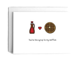 Waffles + Syrup Love Card   Love Greeting Card   Food Greeting Card