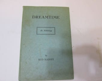 Dreamtime an Anthology by Bud Rainey