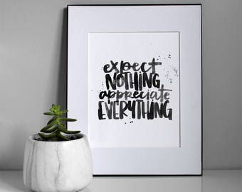 Expect Nothing. Appreciate Everything. Digital Print | Quote | Quotation | Black & White | Motivation | Inspiration |