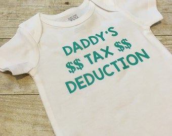 Funny Baby Onesie Toddler Shirt - Daddy's Tax Deduction
