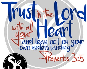 Digital File: Proverbs 3 5, Trust in the Lord, Bible Verse, SVG/EPS/PNG File for Vinyl Cutting Machine