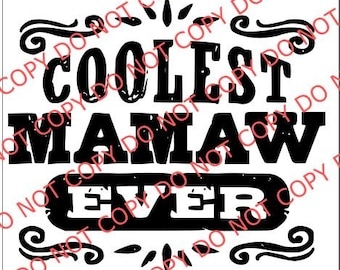 Coolest Mamaw Ever SVG File DXF PNG