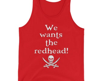 We Wants the Redhead Tank Top | Unisex | White Text
