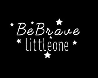 Free Shipping! Be brave little one