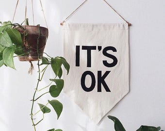 IT'S OK Banner / affirmation banner, appliqué felt, wall hanging, cotton wall flag, handmade heirloom quality, historical vintage style