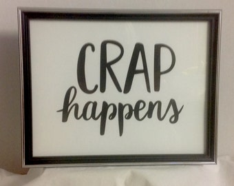 Crap Happens! Decor , house , home , print , laminated , House , Home , Office , Wall Art