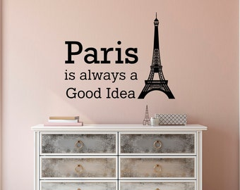 Paris Is Always A Good Idea France Wall Decals Inspirational Quotes Eiffel  Tower Girls Room Paris