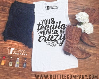 You & Tequila Make me Crazy Junior's Festival Tank in Various Colors - XS-4XL // Country Concert Tank // Country Music // Country Festival