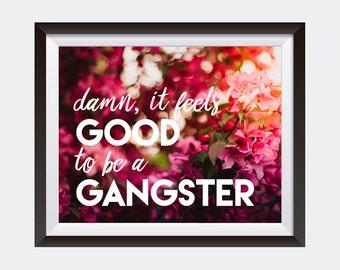 PRINTABLE art | Damn It Feels Good To Be A Gangster | Dorm Decor | Inspirational Quote | Hip Hop Wall Art | 90s Rap